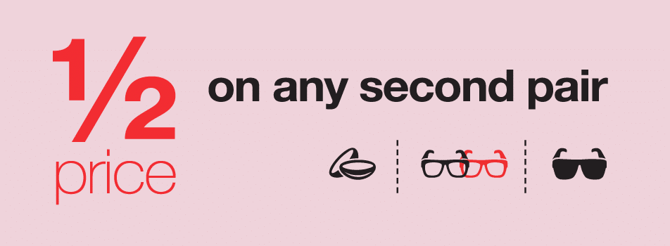 ½ price on any second pair of glasses at Vision Express